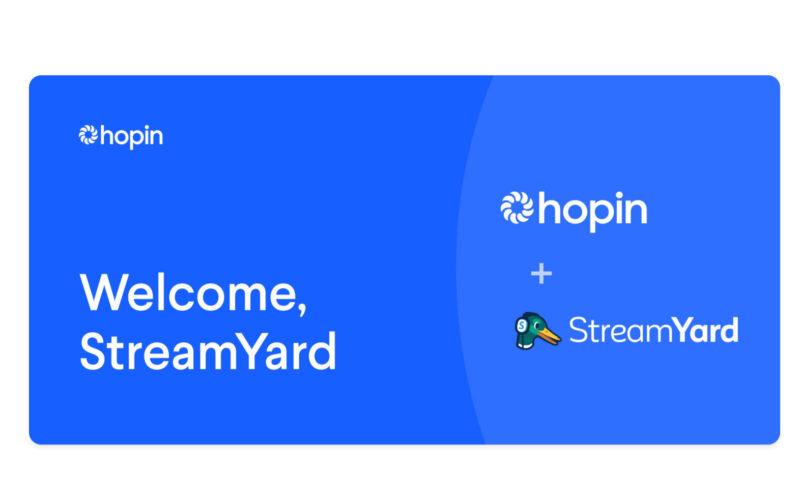 Virtual platform Hopin acquires StreamYard for USD$250m